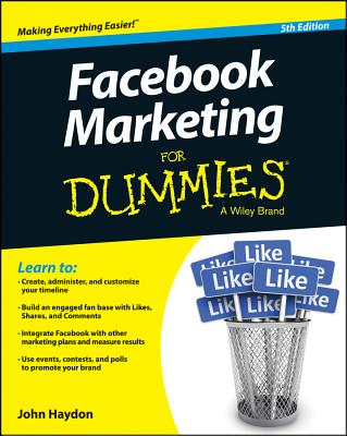 Facebook Marketing for Dummies By Haydon, John